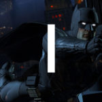 Batman: The Telltale Series Episode 1 – LMPTFY