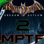 LMPTFY – Batman: Arkham Asylum Part 2