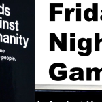 Friday Night Gaming – Cards Against Humanity