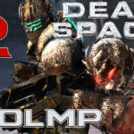 LOOLMP – Dead Space 3 Part 2
