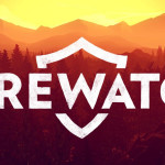 E3 2015: Firewatch Trailer