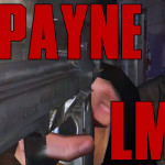 Max Payne Part 5 – LMPTFY