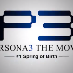 Persona 3 The Movie #1: Spring of Birth Trailer